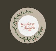 Everything is Alright Unisex T-Shirt