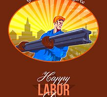 Happy Labor Day Steel Worker Greeting Card by patrimonio