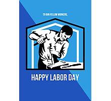 Happy Labor Day Fellow Workforce Retro Poster Photographic Print