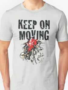 Keep on Moving! T-Shirt
