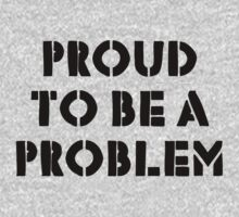 PROUD TO BE A PROBLEM by Taylor Miller