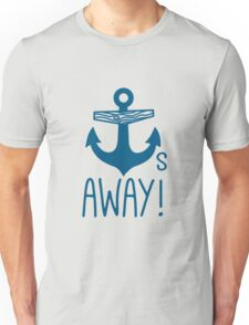 Anchors Away Unisex T-Shirt