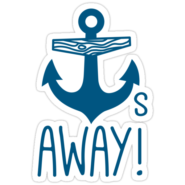 Anchors Away by DetourShirts