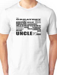 Best Uncles : Greatest Uncle Unisex T-Shirt