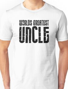 Funny Uncles : Greatest Uncle Unisex T-Shirt