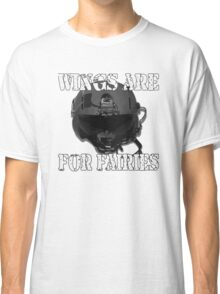 Wings Are For Faries Classic T-Shirt