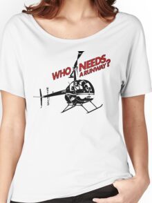 Who Needs a Runway? Women's Relaxed Fit T-Shirt