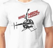 Who Needs a Runway? Unisex T-Shirt