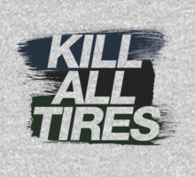 Kill All Tires - 4 by TheGearbox