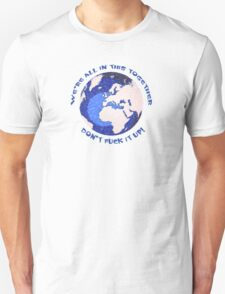 We're all in this together T T-Shirt