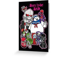 Born to be Bad Greeting Card