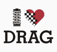 I Love DRAG - 1 by TheGearbox