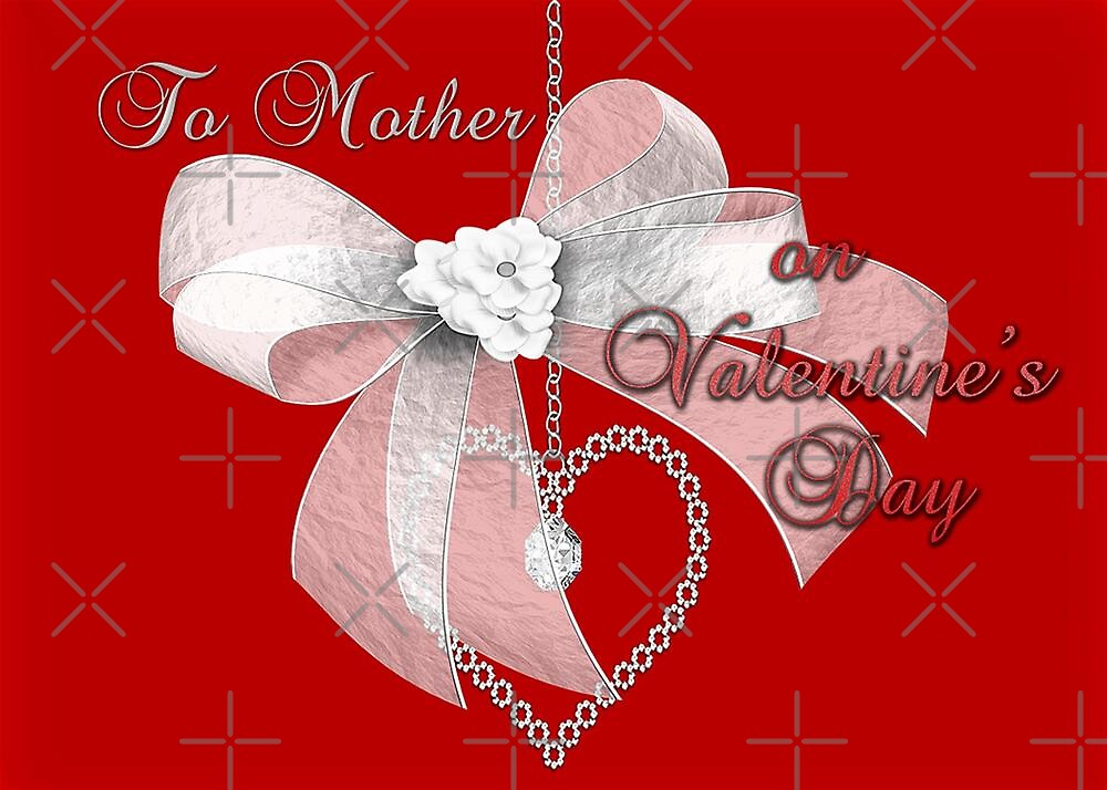 To Mother on Valentine's Day by Vickie Emms