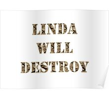 Linda Will Destroy Poster