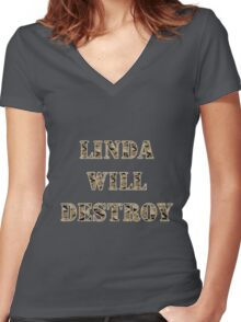 Linda Will Destroy Women's Fitted V-Neck T-Shirt