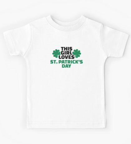 This girl loves St. Patrick's day Kids Tee