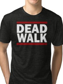 THE DEAD WALK Tri-blend T-Shirt
