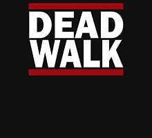THE DEAD WALK Unisex T-Shirt