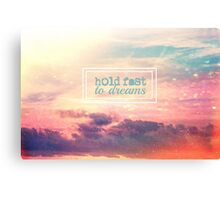 Hold fast To Dreams  Canvas Print