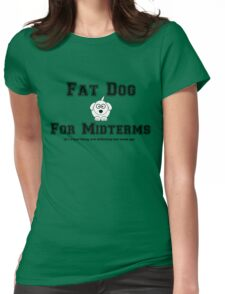 Fat Dog for Midterms Womens Fitted T-Shirt