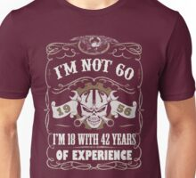 1956 - I'm Not 60 I'm 18 With 42 Years Of Experience Unisex T-Shirt