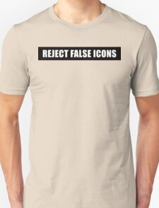Reject False Icons T-Shirt