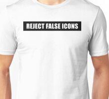 Reject False Icons Unisex T-Shirt