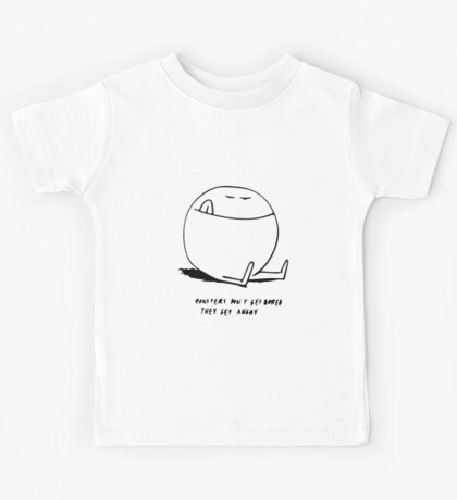Monsters Dont Get Angry They Get Bored Kids Tee