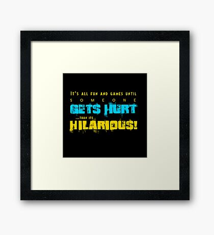 It's all fun and games Framed Print