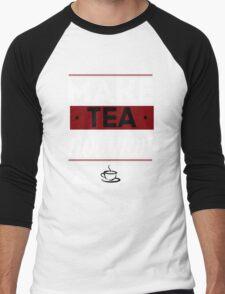 Make Tea, Not War  Men's Baseball ¾ T-Shirt