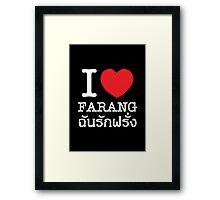 I Love (Heart) Farang Framed Print