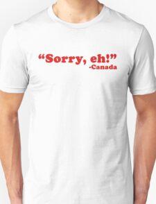 """Sorry, eh!"" T-Shirt"