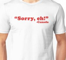 """Sorry, eh!"" Unisex T-Shirt"
