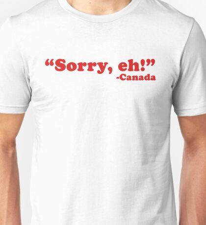 """Sorry, eh!"" Unisex T-Shirt"
