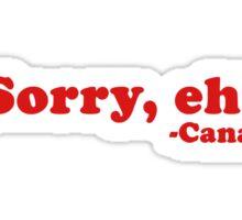 """Sorry, eh!"" Sticker"