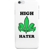 HIGH HATER iPhone Case/Skin