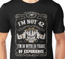 1974 - I'm Not 42 I'm 18 With 24 Years Of Experience Unisex T-Shirt