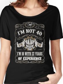 1976 - I'm Not 40 I'm 18 With 22 Years Of Experience Women's Relaxed Fit T-Shirt