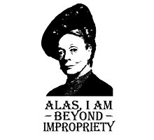 Alas, I am Beyond Impropriety Photographic Print