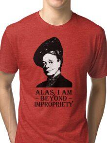 Alas, I am Beyond Impropriety Tri-blend T-Shirt