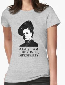 Alas, I am Beyond Impropriety Womens Fitted T-Shirt