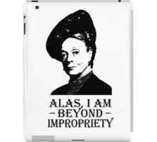 Alas, I am Beyond Impropriety iPad Case/Skin