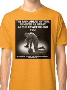 The Power Behind You Classic T-Shirt