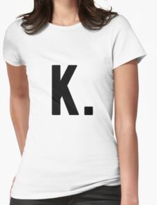The Almighty K Dot Womens Fitted T-Shirt