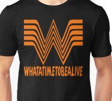 WHATATIMETOBEALIVE Unisex T-Shirt