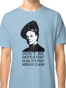 Don't be Defeatist Dear Classic T-Shirt