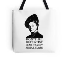 Don't be Defeatist Dear Tote Bag