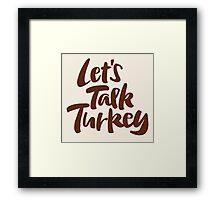 """Let's Talk Turkey"" Thanksgiving Dinner or Business Meeting Hand Lettering Framed Print"