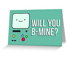 Will you BMO- I mean, Be Mine? Greeting Card