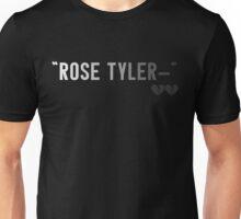 """""""Rose Tyler-"""" Unisex T-Shirt"""